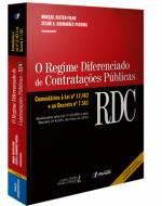O Regime Diferenciado de Contratações Públicas (RDC): Comentários à Lei nº 12.462 e ao Decreto nº 7.581