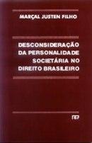 Desconsideração da personalidade societária no direito brasileiro
