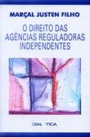 O Direito das Agências Reguladoras Independentes