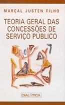 Teoria Geral das Concessões de Serviço Público